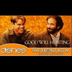 The Front Row Network Dishes Good Will Hunting