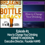 Artwork for How to Change Your Drinking with Kenneth Anderson, Executive Director  HAMS