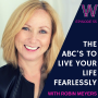 Artwork for 55 - The ABCs to live your life fearlessly with Robin Meyers