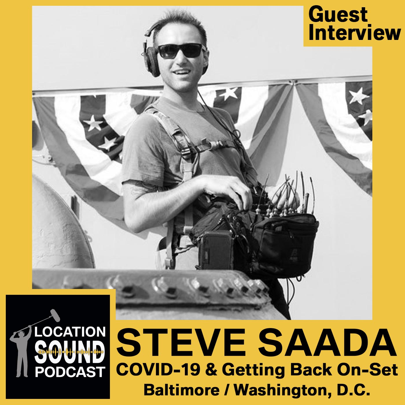 077 COVID-19 & Getting Safely Back On-Set with Steve Saada