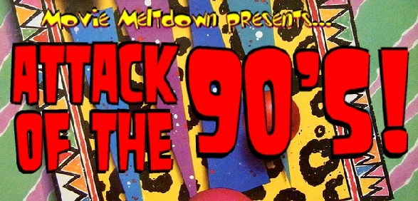 Attack of the 90's!
