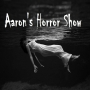 Artwork for S1 Episode 18 PART 1 of 3: AARON'S HORROR SHOW with Aaron Frale