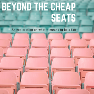 Beyond The Cheap Seats podcast