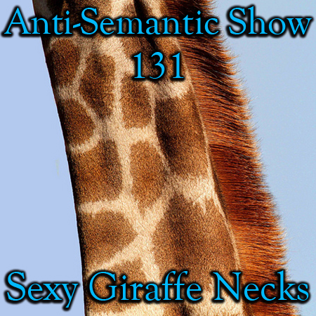 Episode 131 - Sexy Giraffe Necks