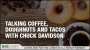 Artwork for Talking Coffee, Doughnuts and Tacos with Chuck Davidson