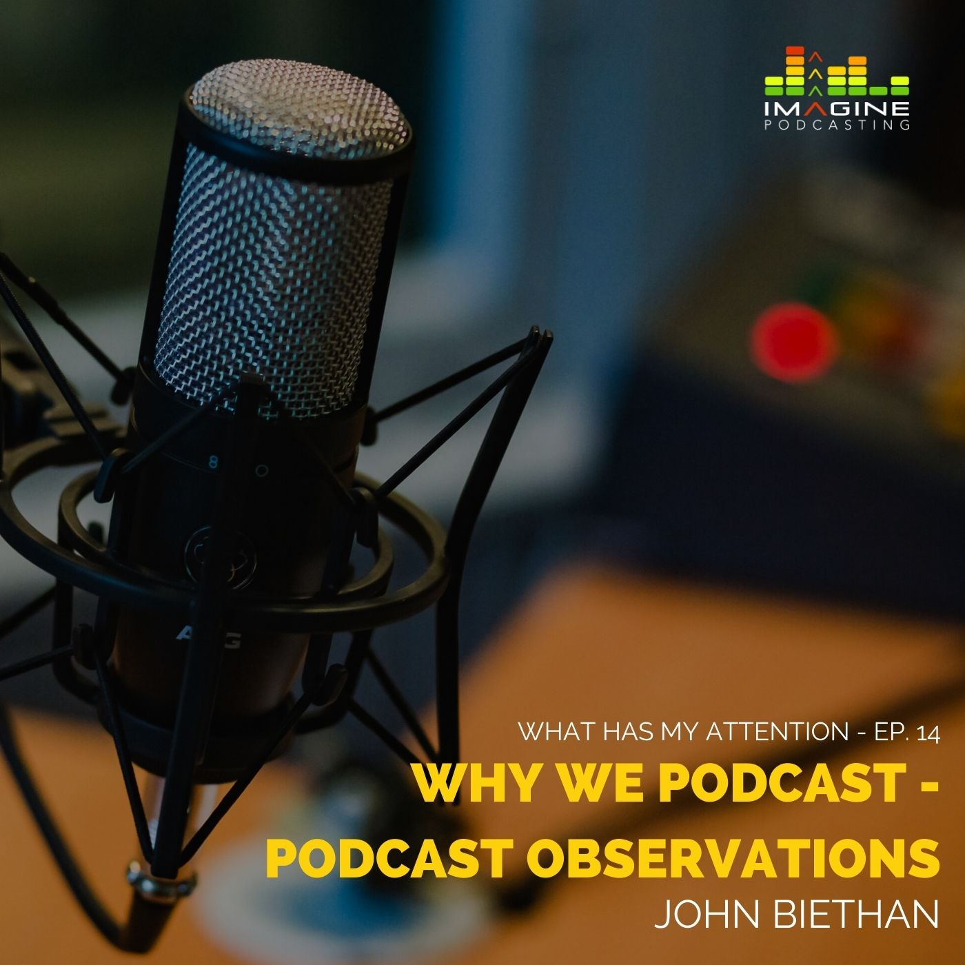 Ep. 14 Why We Podcast - Podcast Observations