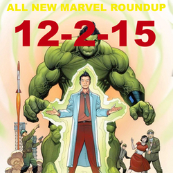 Dec 2, 2015 All New Marvel Roundup