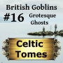 Artwork for Grotesque Ghosts - British Goblins CT016