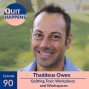 Artwork for Thaddeus Owen: Quitting Toxic Workplaces And Workspaces