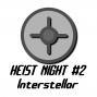 Artwork for Heist Night #2 - Interstellar