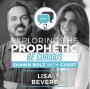Artwork for Exploring the Prophetic with Lisa Bevere (Season 2, Ep. 19)
