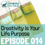 Artwork for 014: Creativity is Your Life Purpose with Baeth Davis