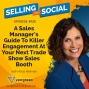 Artwork for A Sales Manager's Guide To Killer Engagement At Your Next Trade Show Sales Booth, with Alice Heiman, Episode #125