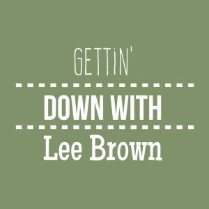 Gettin' Down with Lee Brown