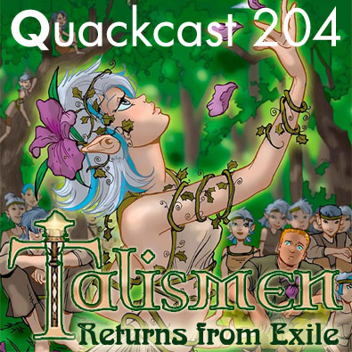 Episode 204 - Talisman returns from exile