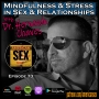 Artwork for Mindfulness & Stress in Sex + Relationships with Dr. Hernando Chaves - Ep 73