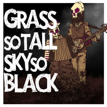 Episode 54 - Grass So Tall Sky So Black - A Witching Hour Production - music, ghosts, and more...