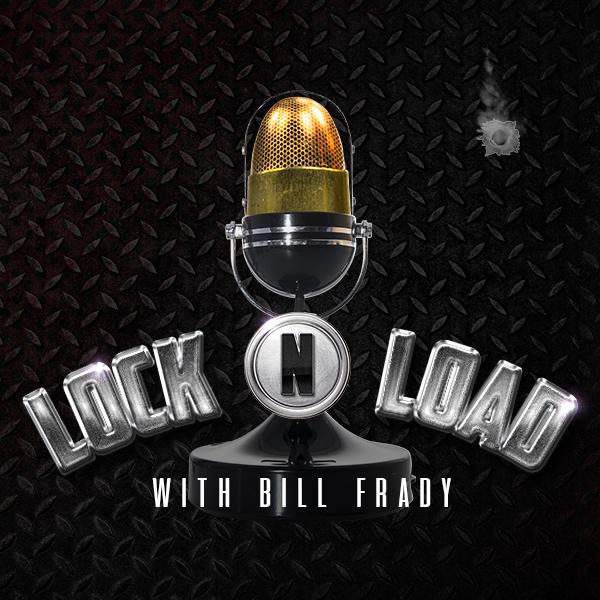Lock N Load with Bill Frady Ep 2027 Hr 3 show art