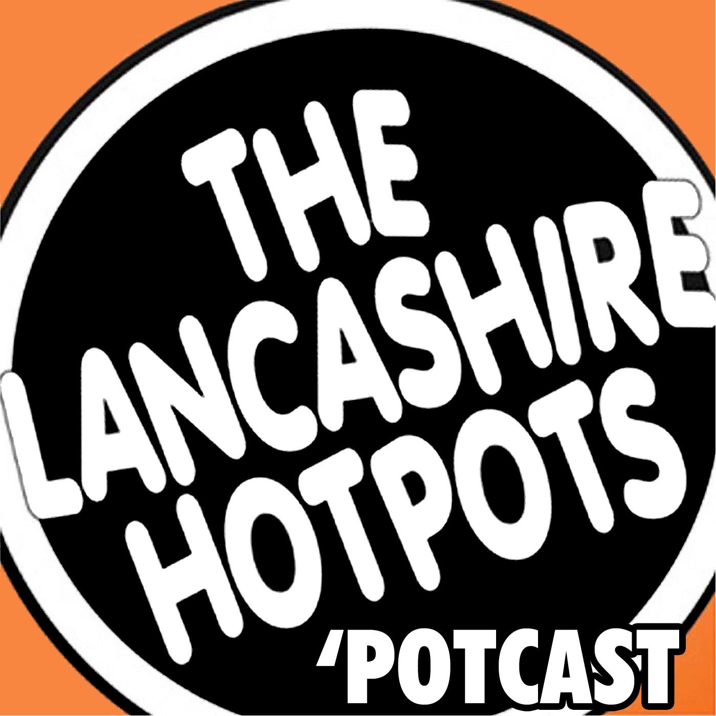 The Lancashire Hotpots Potcast show art