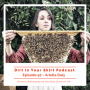 Artwork for #097 - Ariella Daly of Honeybee Wild and Beekeeping in Skirts Talks Shamanic Beekeeping and How Bees Can Connect Us to the Earth