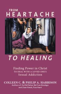 """From Heartache to Healing"" with Colleen and Philip Harrison"