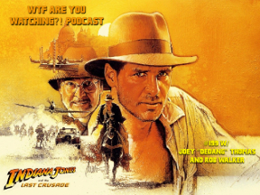 #199 - Indiana Jones and the Last Crusade (1989) w/ Joey Thomas and Rob Walker