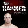 Artwork for The Hammer MMA Radio - Episode 204