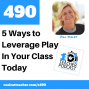 Artwork for 5 Ways to Leverage Play In Your Class Today