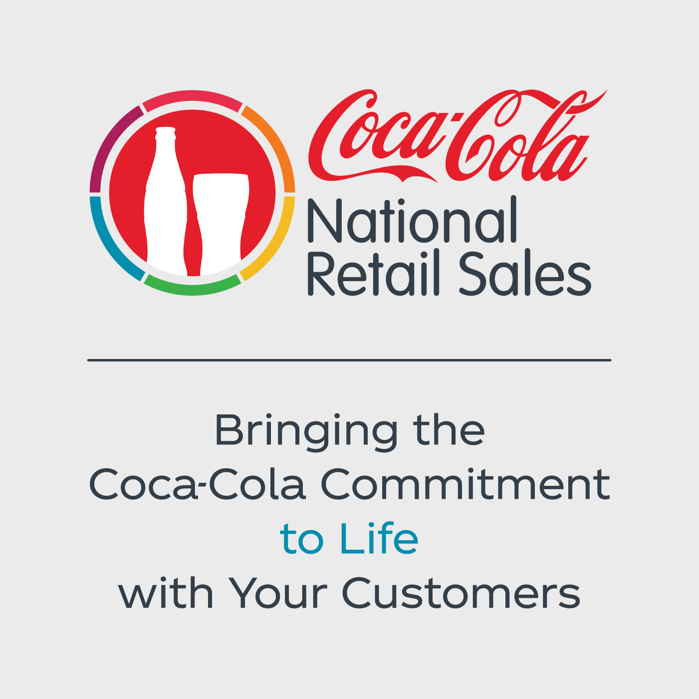 Coca-Cola NRS: Bringing the Coca-Cola Commitment to Life with Your