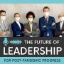 Artwork for The Future of Post-Pandemic Leadership