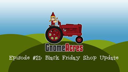 Black Friday Shop Update (Episode 21)