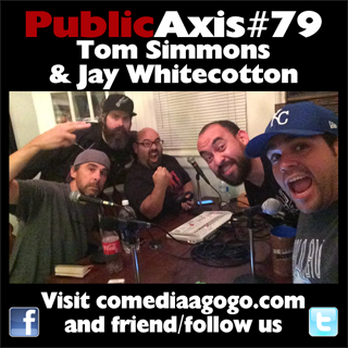 Public Axis #79: Tom Simmons & Jay Whitecotton