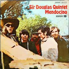 Sir Douglas Quintet-Mendocino - Time Warp Song of The Day (8/29)