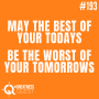 Artwork for #193: MAY THE BEST OF YOUR TODAYS BE THE WORST OF YOUR TOMORROWS - Daily Mentoring w/ Trevor Crane #greatnessquest