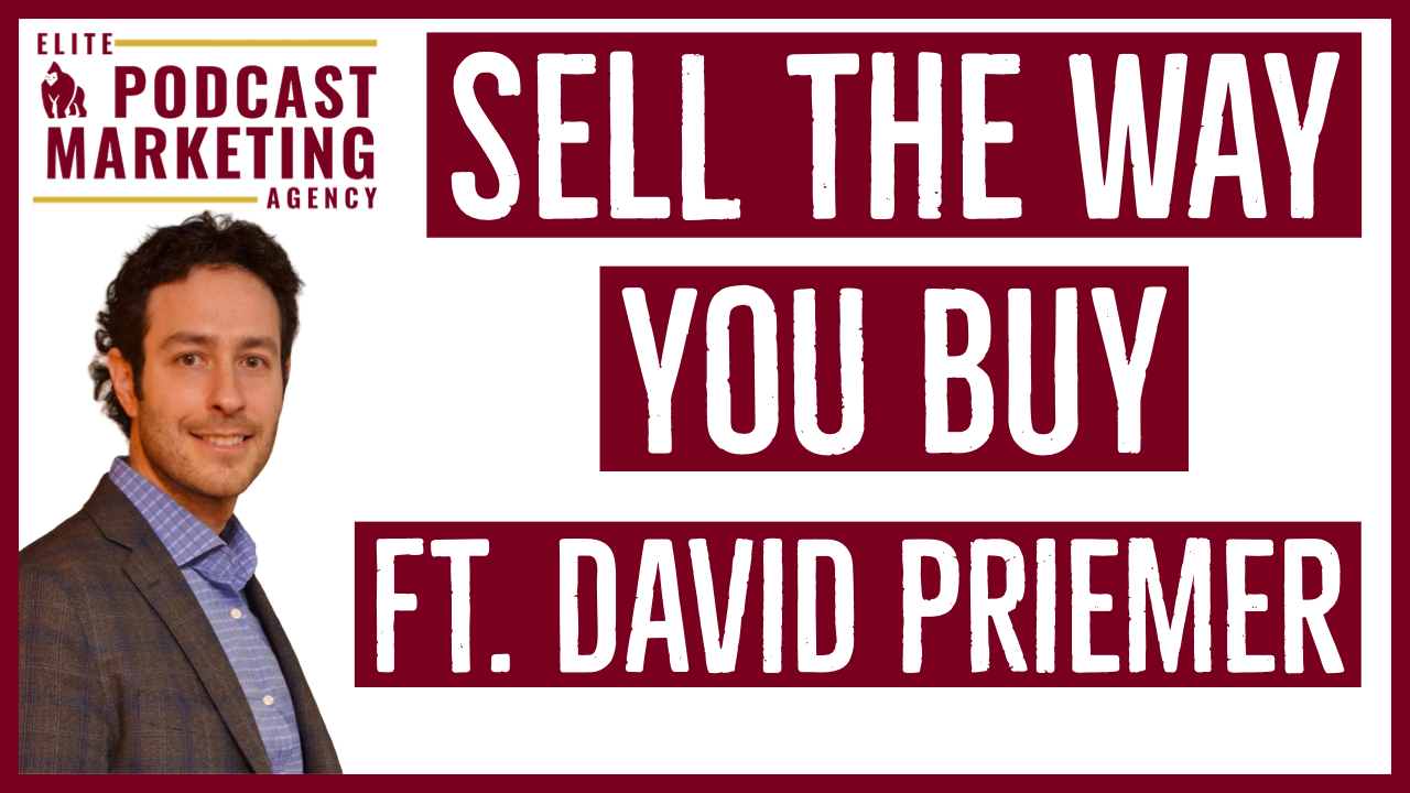 Sell the Way You Buy ft. David Priemer