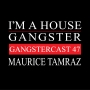 Artwork for Maurice Tamraz - Gangstercast 47
