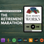 Artwork for Ep 30: The Retirement Marathon