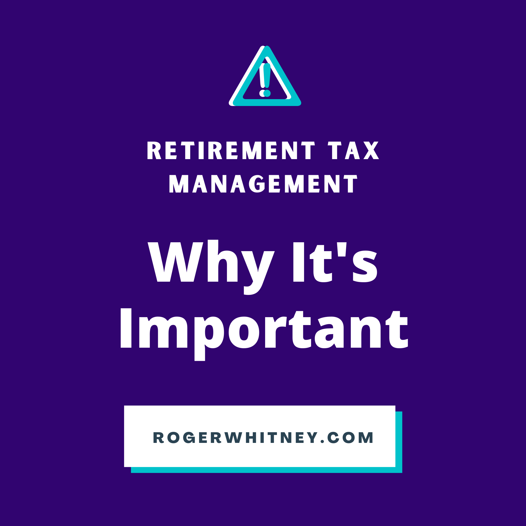 Retirement Tax Management: Why It's Important