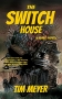 Artwork for Tim Meyer: The Switch House