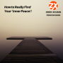 Artwork for How to really find your 'inner peace'.... | Zero Xcuses Podcast | Discipline | Results | Focus | Growth | Mindset | Motivation