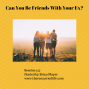 Artwork for 157: Can You Be Friends With Your Ex?
