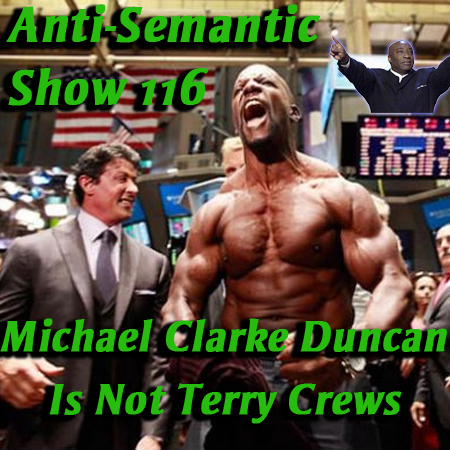 Episode 116 - Michael Clarke Duncan Is Not Terry Crews