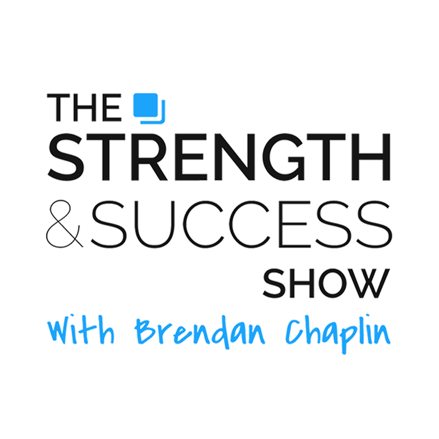 The Strength and Success Show with Brendan Chaplin show art