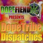 DopeTribe Dispatches 04