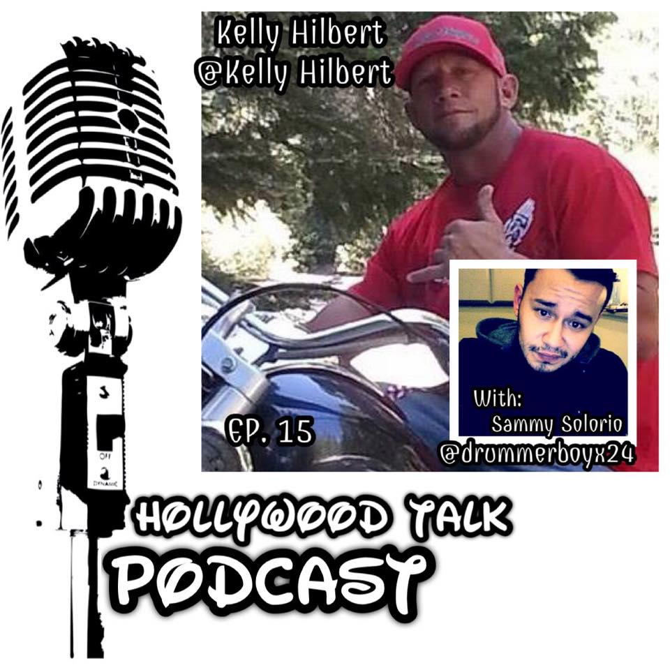#15 Hollywood Talk with Sammy Solorio - Comedian Kelly Hilbert