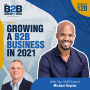 Artwork for 120. Growing a B2B Business in 2021 With Top SMB Expert Michael Haynes