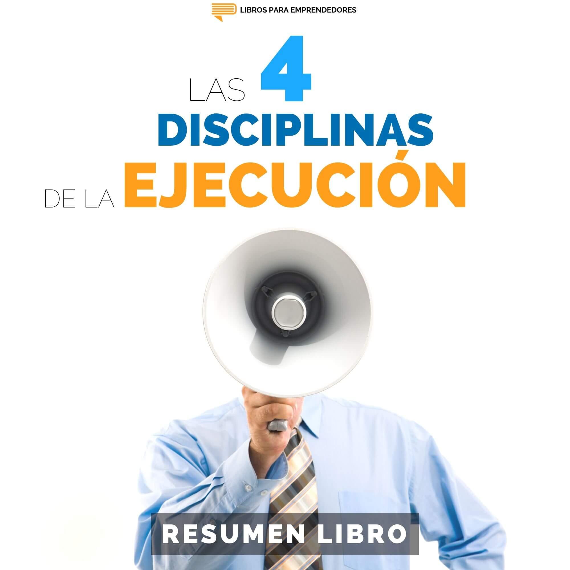Las 4 Disciplinas de la Ejecución - #138 - Un Resumen de Libros para Emprendedores
