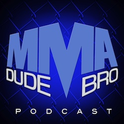 MMA Dude Bro - Episode 36 (with guests Sarah D'Alelio & Luke Thomas)