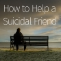 Artwork for Episode 37: How to Help a Suicidal Friend