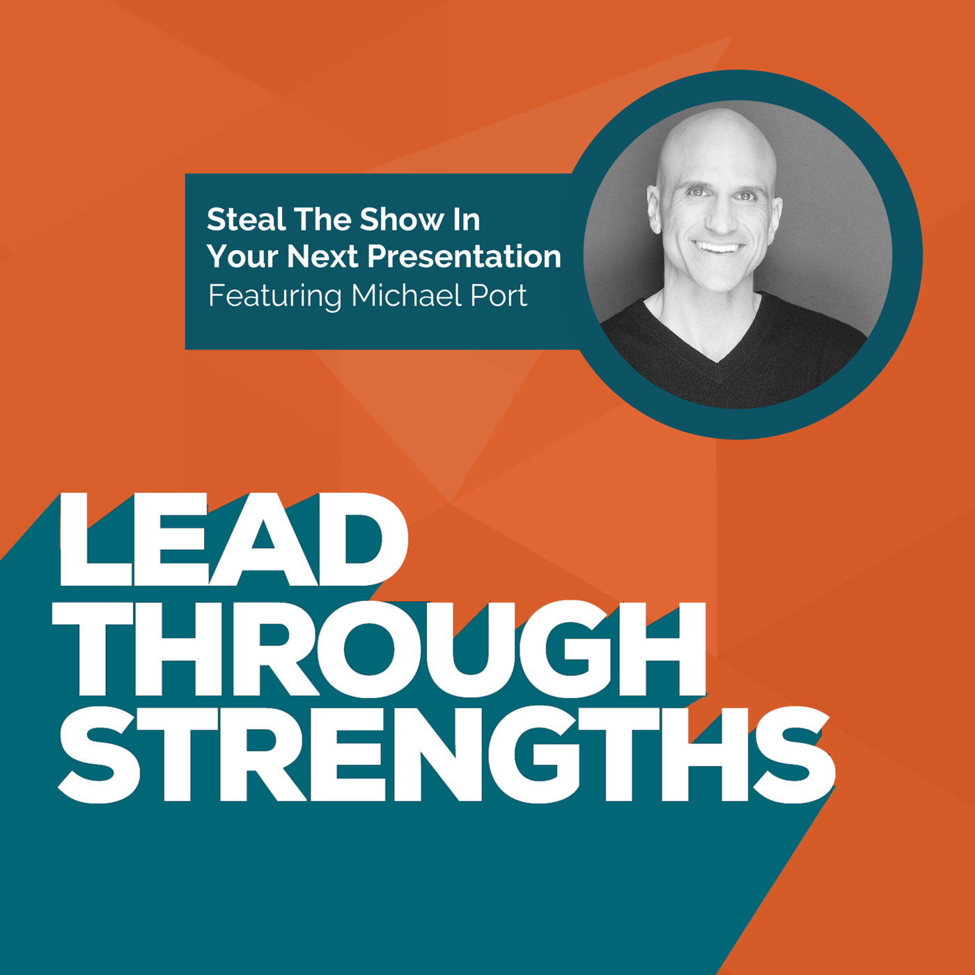 Steal The Show In Your Next Presentation At Work - With Michael Port